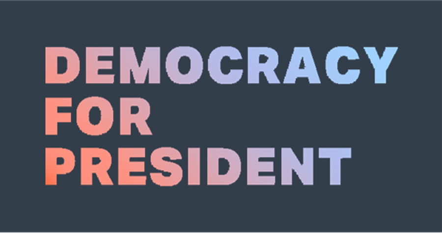 Democracy for President
